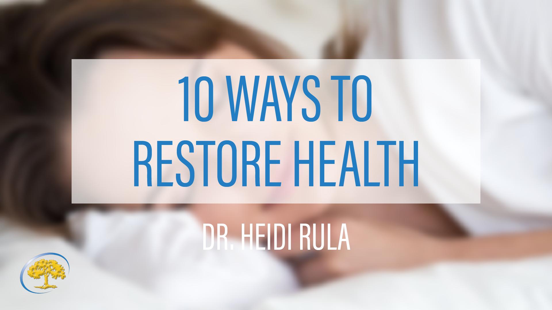 Dr. Heidi Rula 10 Ways to Restore Health