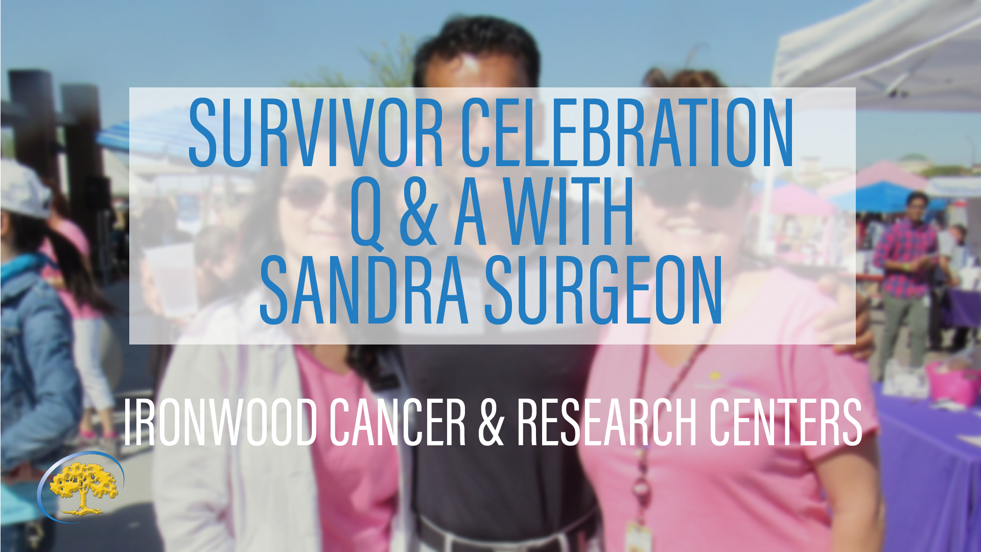 Survivor Celebration Q& A with Sandra Surgeon