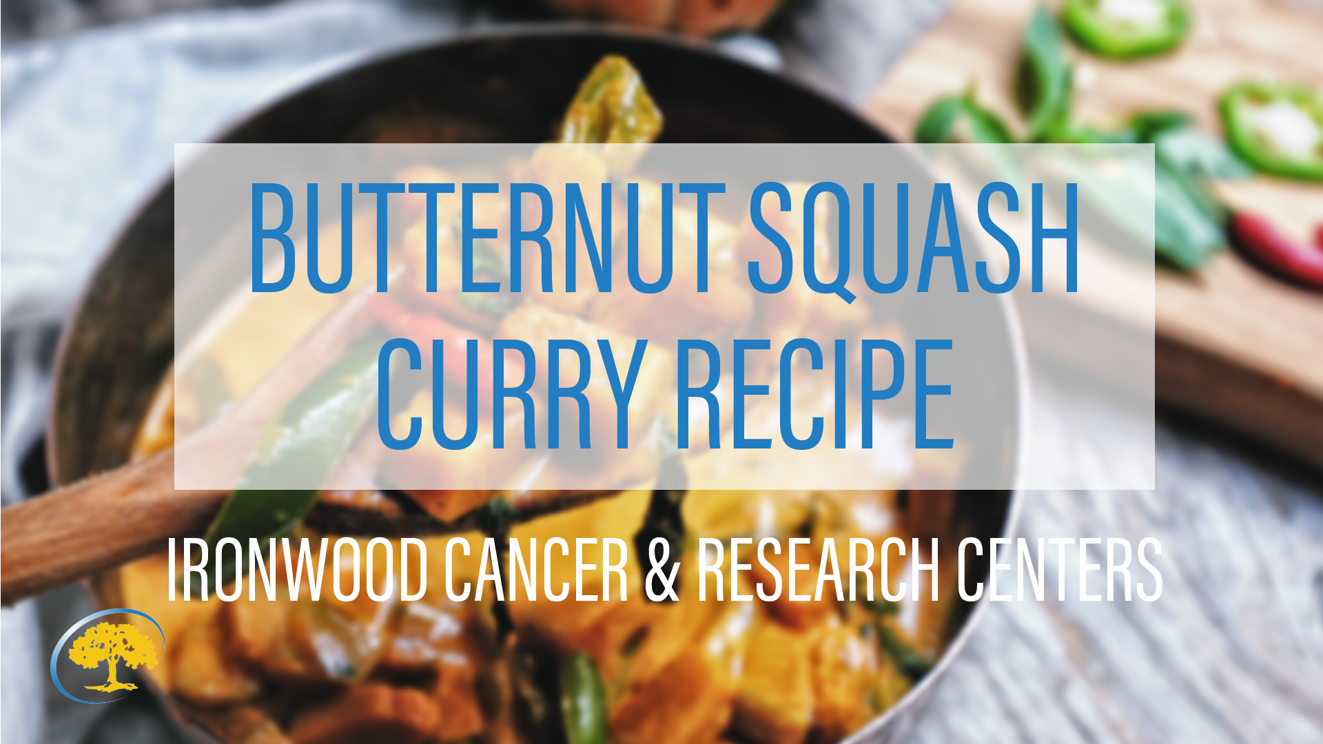 Butternut Squash Curry ironwood Cancer & Research Centers