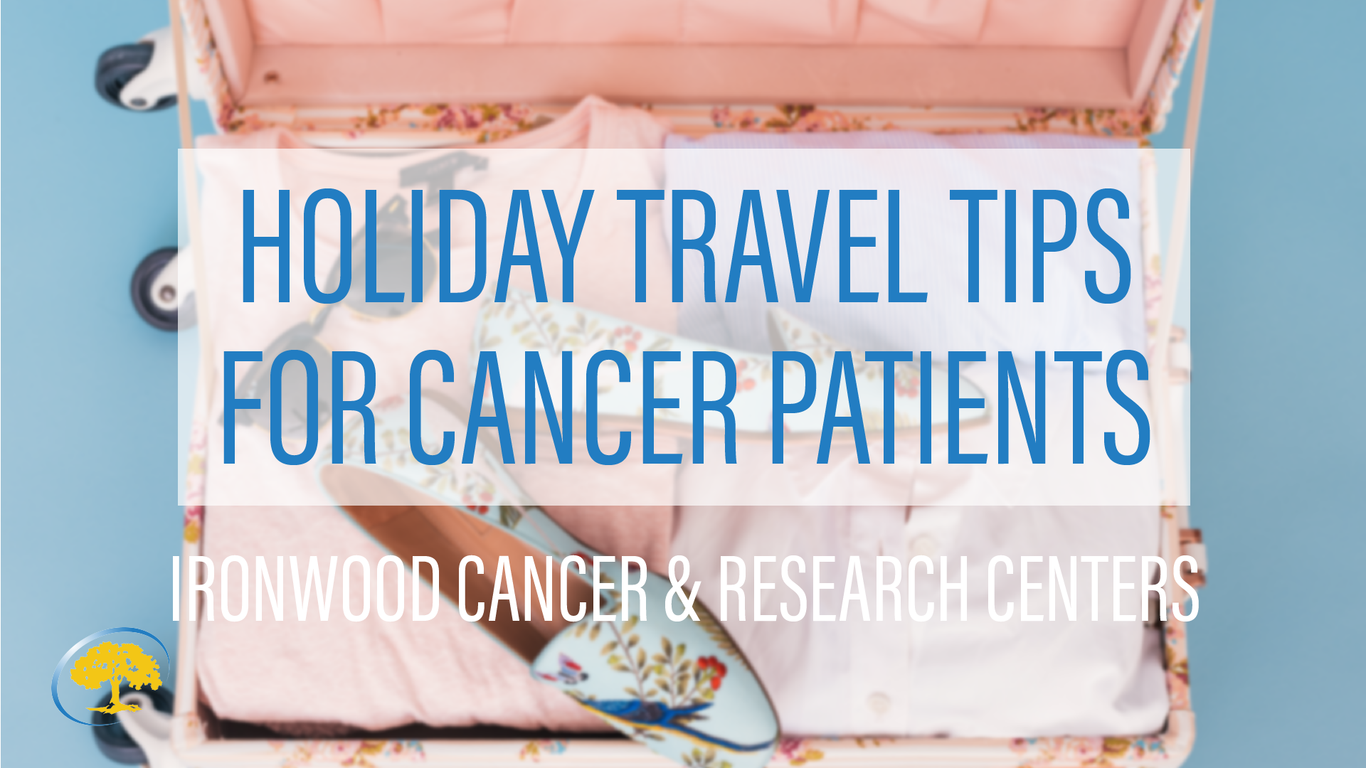Holiday Travel Tips for Cancer Patients