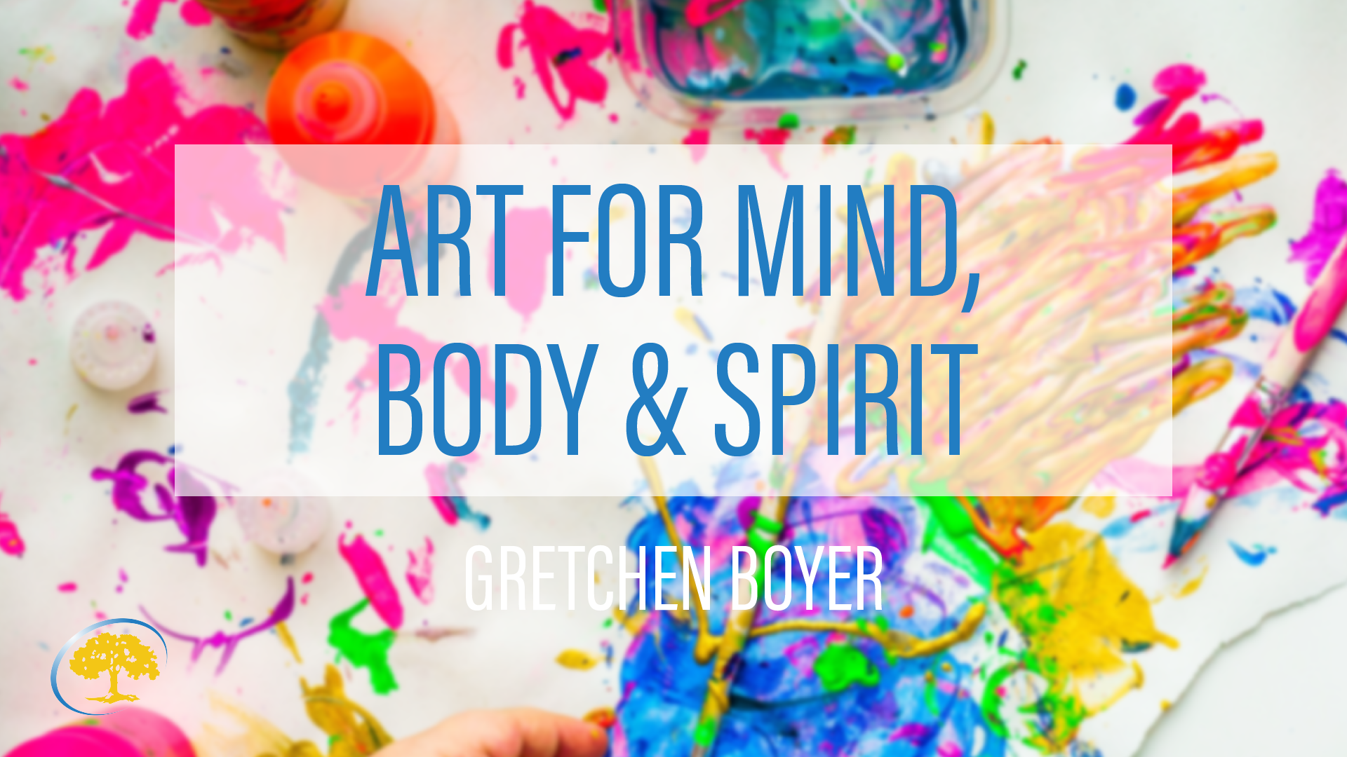 Art for Body, Mind and Spirit with Gretchen Boyer