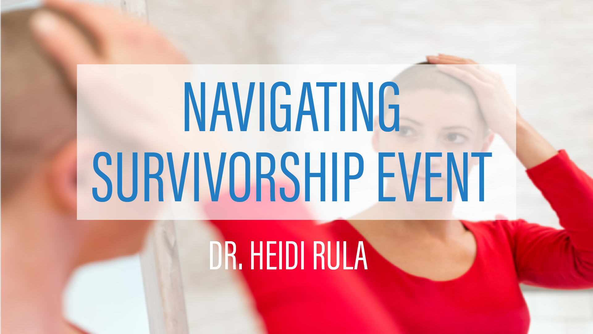 Navigating Survivorship Event